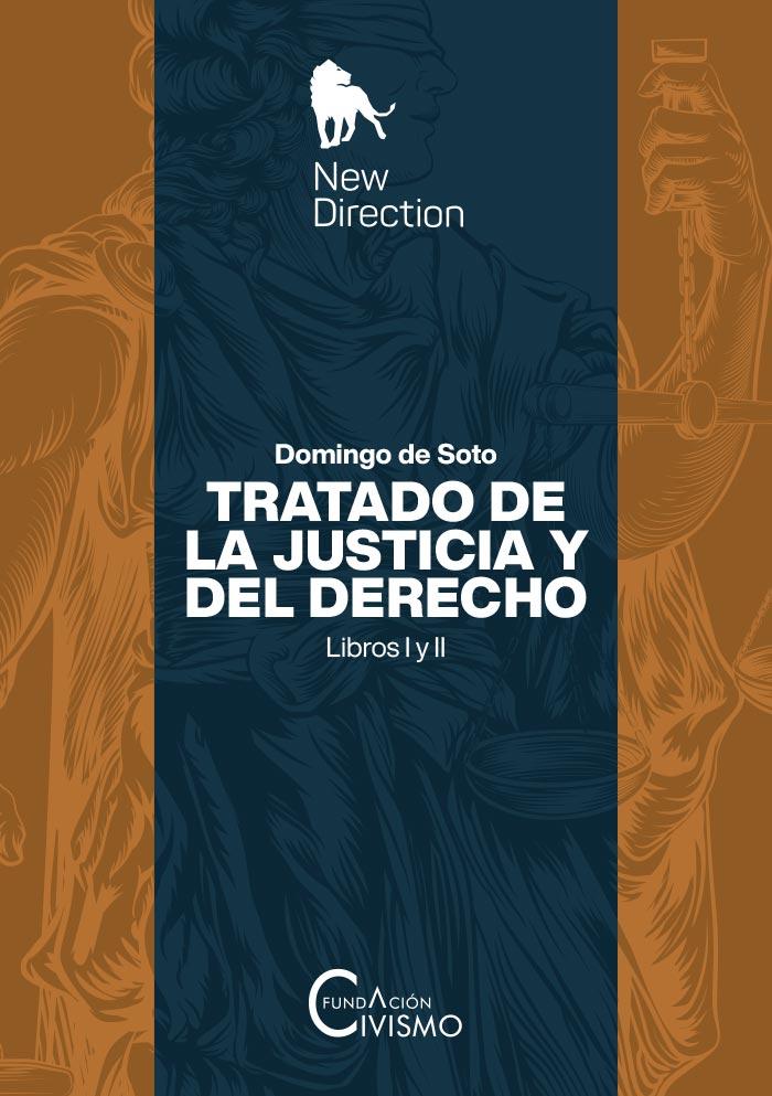 Tratado de la Justicia y del Derecho - Libros I y II