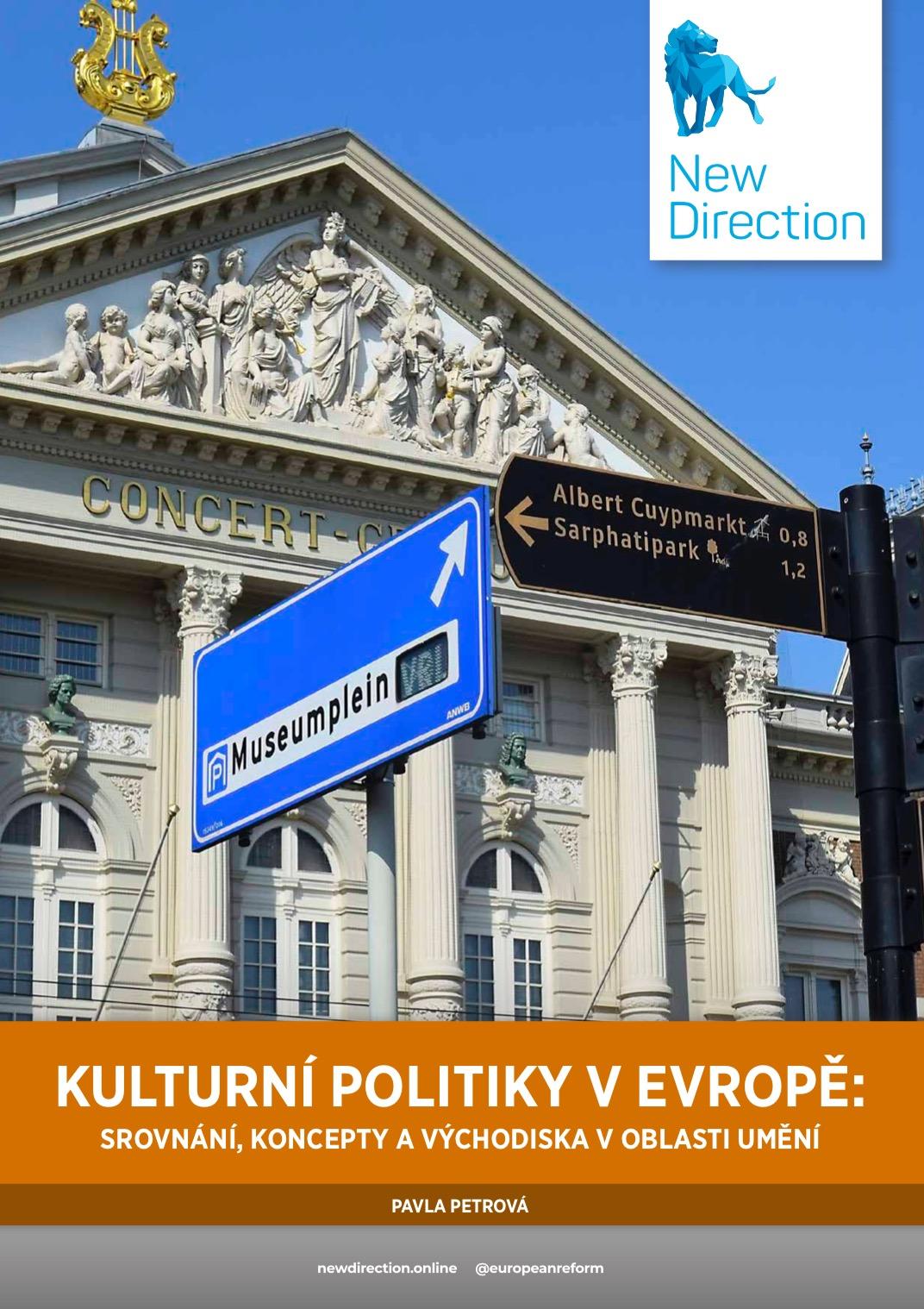 KULTURNÍ POLITIKY V EVROPĚ: SROVNÁNÍ, KONCEPTY A VÝCHODISKA V OBLASTI UMĚNÍ