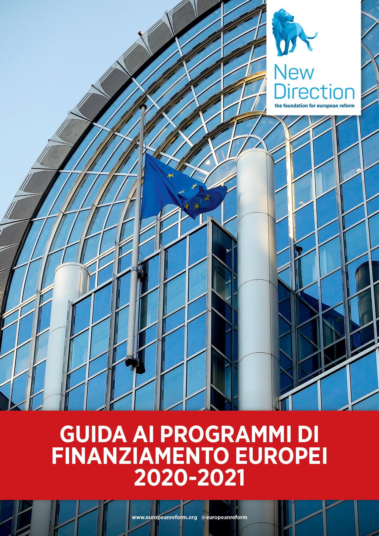 GUIDA AI PROGRAMMI DI FINANZIAMENTO EUROPEI 2020-2021