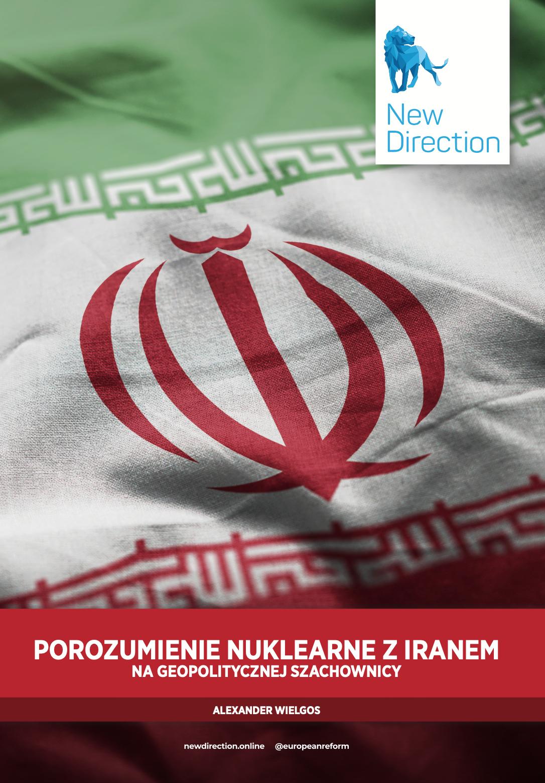 POROZUMIENIE NUKLEARNE Z IRANEM NA GEOPOLITYCZNEJ SZACHOWNICY